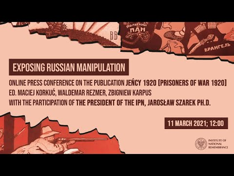 "🔴 Exposing Russian manipulation – ""POWs 1920"" – the IPN's press conference"